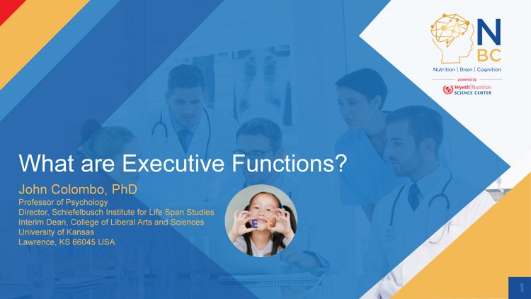 What are Executive Functions? - John Colombo, PhD